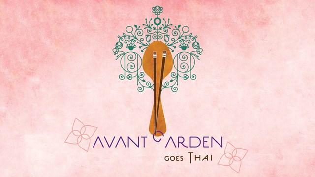 Avant Garden goes Thai