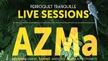 ΟΙ ΑΖΜΑ στο Perroquet Tranquille το Σάββατο 20 Ιουλίου