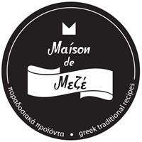 MAISON DE MEZE