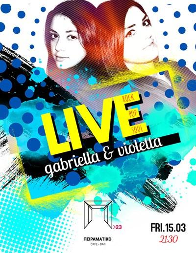 Gabriella & Violetta Live at Peiramatiko